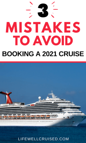 3 mistakes to avoid booking a 2021 cruise
