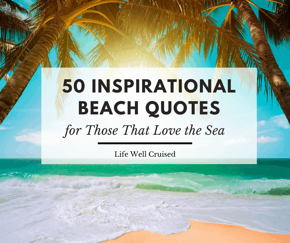 50 Inspirational Beach Quotes for Those that Love the Sea