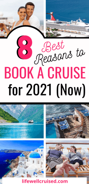 8 Best Reasons to Book a Cruise for 2021 Now