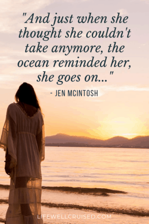 And just when she thought she couldn't take anymore, the ocean reminded her, she goes on...