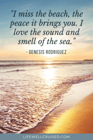 I miss the beach, the peace it brings you. I love the sound and smell of the sea