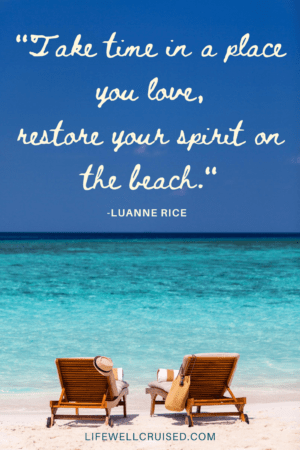 Take time in a place you love, restore your spirit on the beach