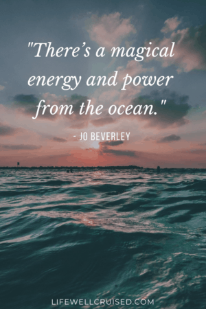There's a magical energy and power from the ocean