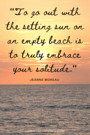 To go out with the setting sun on an empty beach is to truly embrace your solitude