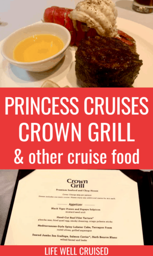 Princess Cruises Crown Grill and other cruise food