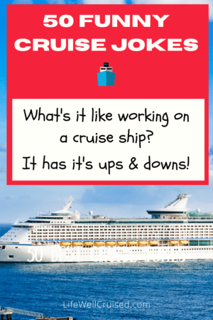 Funny cruise jokes - What's it like working on a cruise ship?