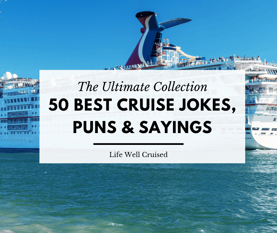 50 best cruise jokes, sayings and puns