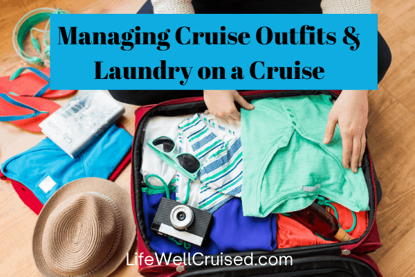 Managing Cruise Outfits and laundry on a Cruise