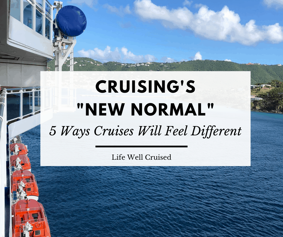 "Cruising's ""New Normal"" – 5 Changes We Have to Accept (at least for a while)"