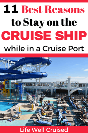 11 Best Reasons to Stay on Cruise Port While in a Cruise Port PIN