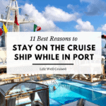11 Best Reasons to Stay on the Ship While in Port