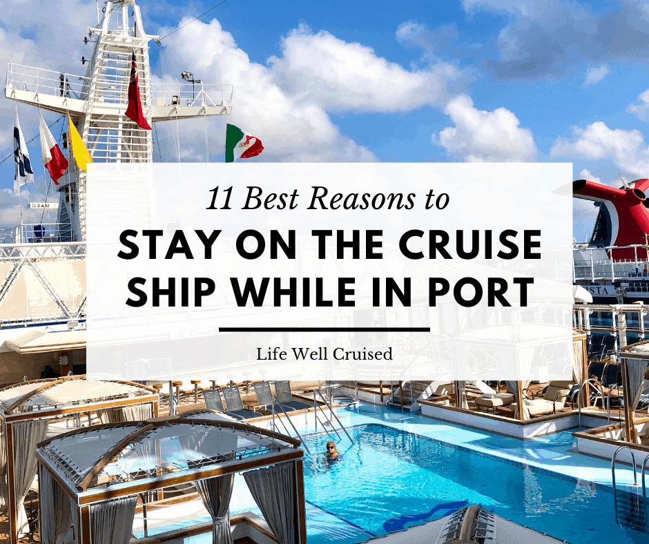 11 Best Reasons to Stay on the Cruise Ship While in Port