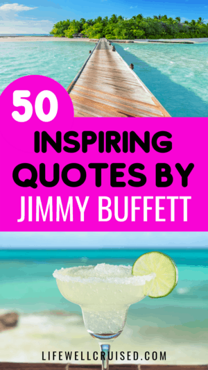 50 Inspiring Quotes by Jimmy Buffett