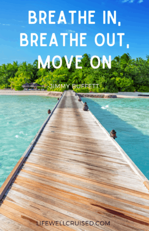 Breathe in, breathe out, move on Jimmy Buffett quote