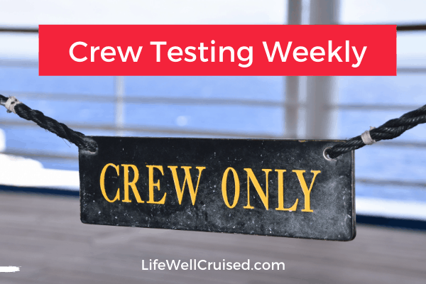 Crew Testing Weekly new protocols