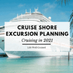 Cruise shore excursion planning 2021