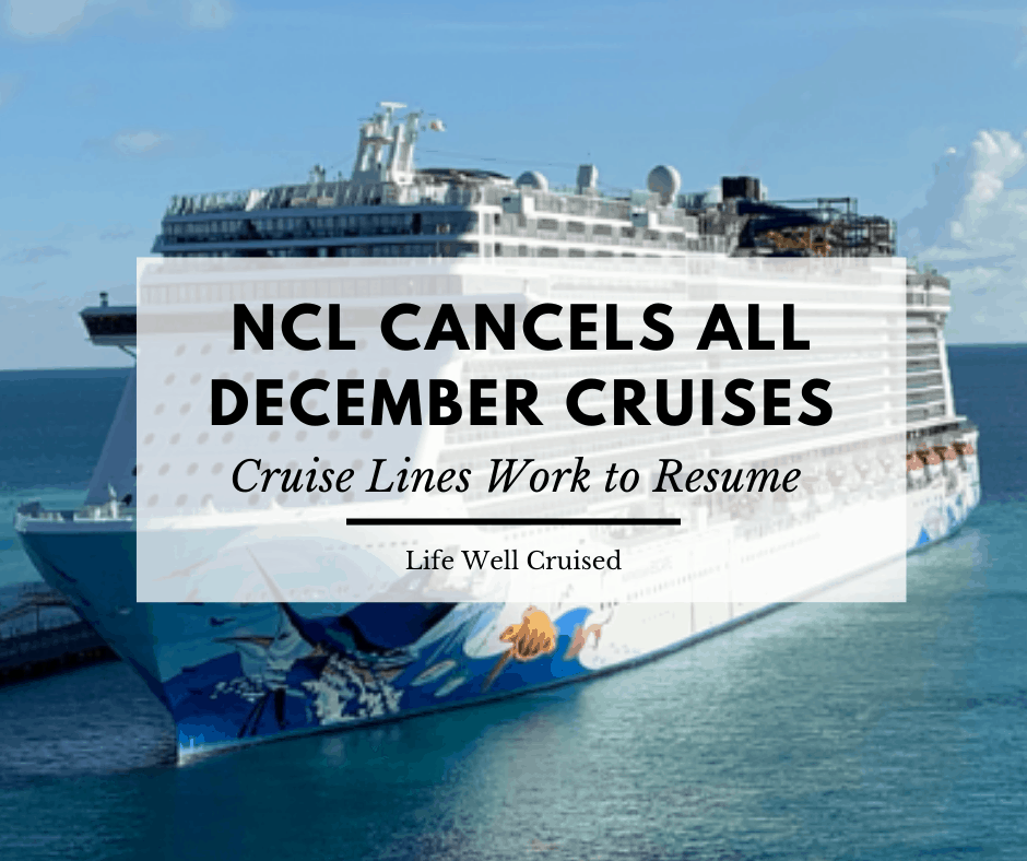 Norwegian Cruise Line – New December Cruise Cancellations (update on steps to resume)