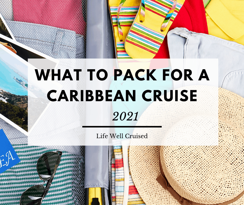 What to Pack for a Caribbean Cruise 2021 (full packing list included)