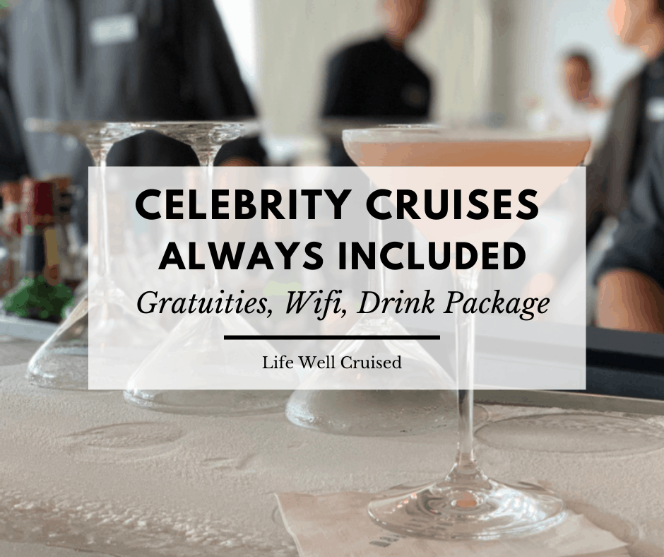 Celebrity Cruises Always Included – Everything You Need to Know