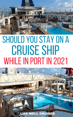 should you stay on the cruise ship while in port in 2021