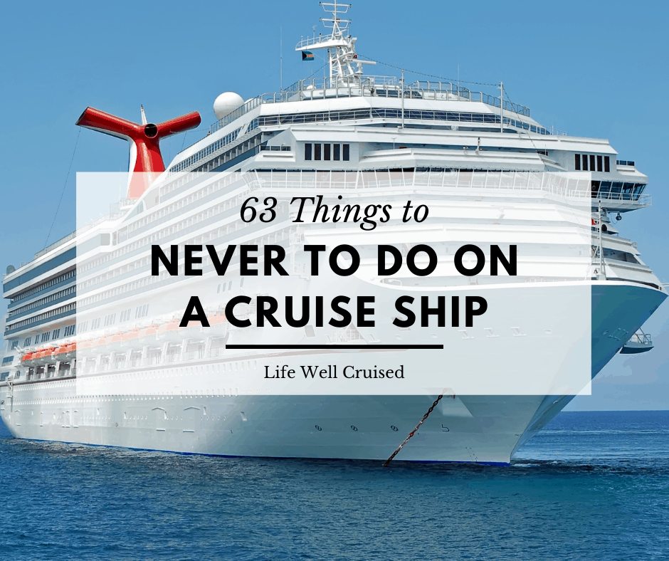 63 Things NOT to Do on a Cruise Ship (2021)