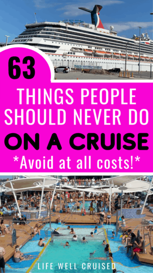 63 Things People Should Never Do on a Cruise Avoid
