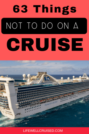 63 things not to do on a cruise