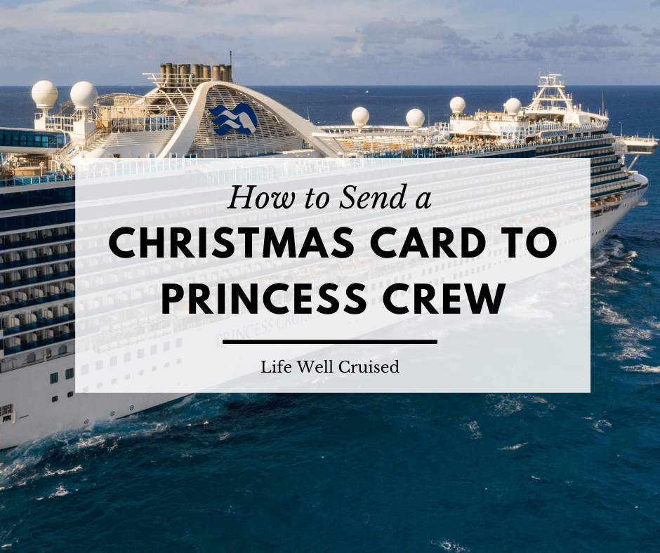 How to Send a Christmas Card to Princess Crew Members