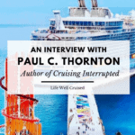 Interview With Paul C Thornton, author Cruising Interrupted & Joy of Cruising