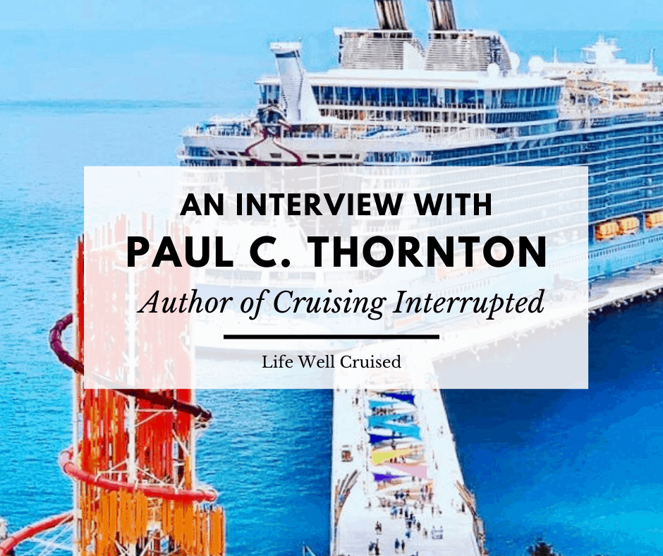 Cruising Interrupted – Interview  with Award Winning Author Paul C. Thornton