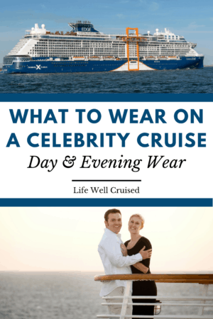 what to wear on a celebrity cruise
