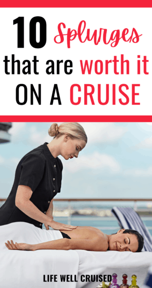10 Splurges that are worth it on a cruise