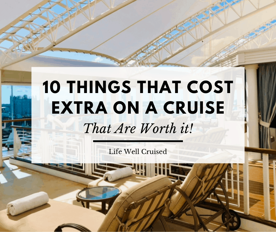 10 Things that Cost Extra on a Cruise but Are Totally Worth It