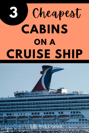 3 Cheapest Cabins on a Cruise Ship