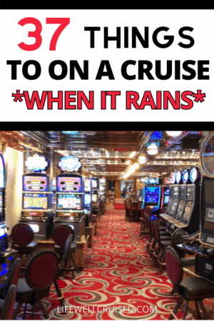 37 Things to Do on a cruise when it rains