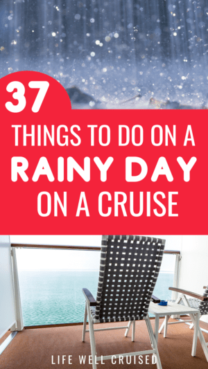 37 things to do rainy day on a  cruise