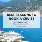 Best Reasons to Book a Cruise for 2021 2022