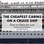 The Cheapest Cabins on a Cruise Ship