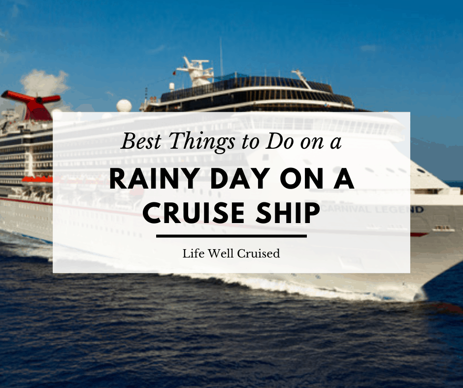 Best things to do on a rainy day on a cruise ship