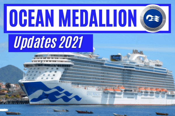 Princess Cruises ocean medallion updates and new features 2021