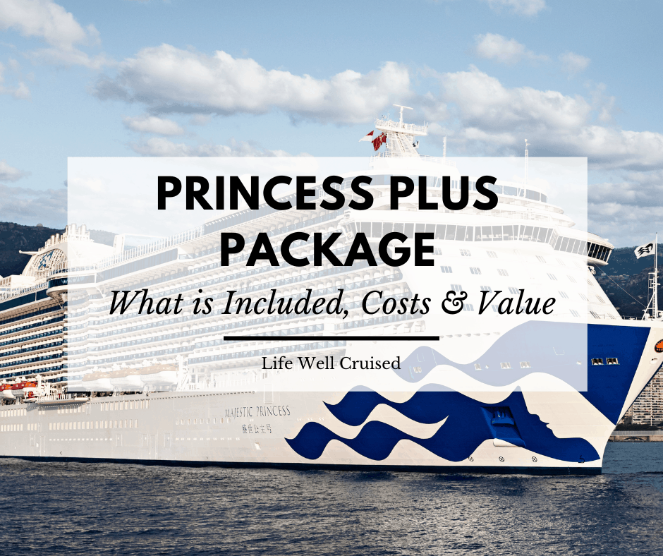 Princess Plus – What's Included and Is it Worth it?