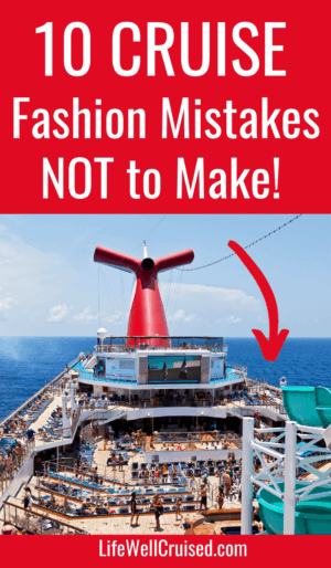 10 cruise fashion mistakes not to make