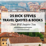 25 Rick Steves Travel Quotes and Books that Will Inspire You