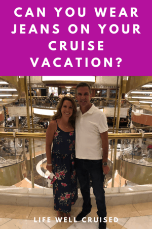 Can you wear jeans on your cruise vacation