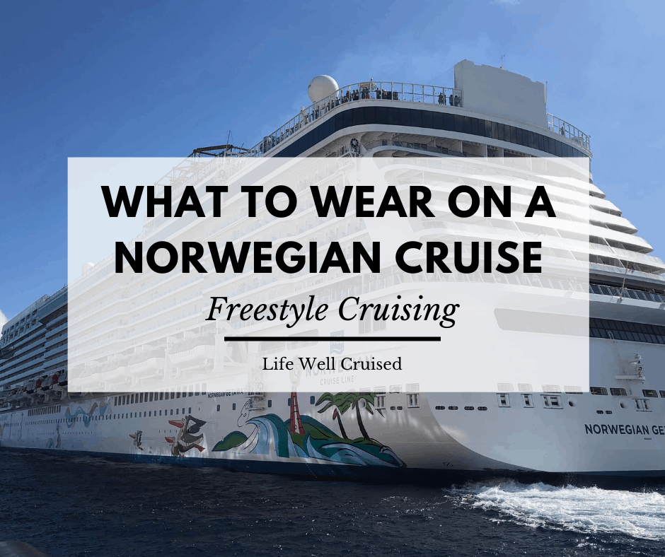 Norwegian Cruise Line Dress Code: What to Wear on a Freestyle Cruise