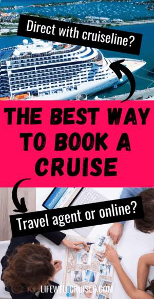 The Best Way to Book a Cruise - Travel Agent, Online or Direct
