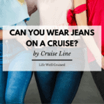 Can you wear jeans on a cruise?