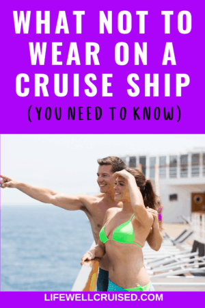 what not to wear on a cruise ship you need to know