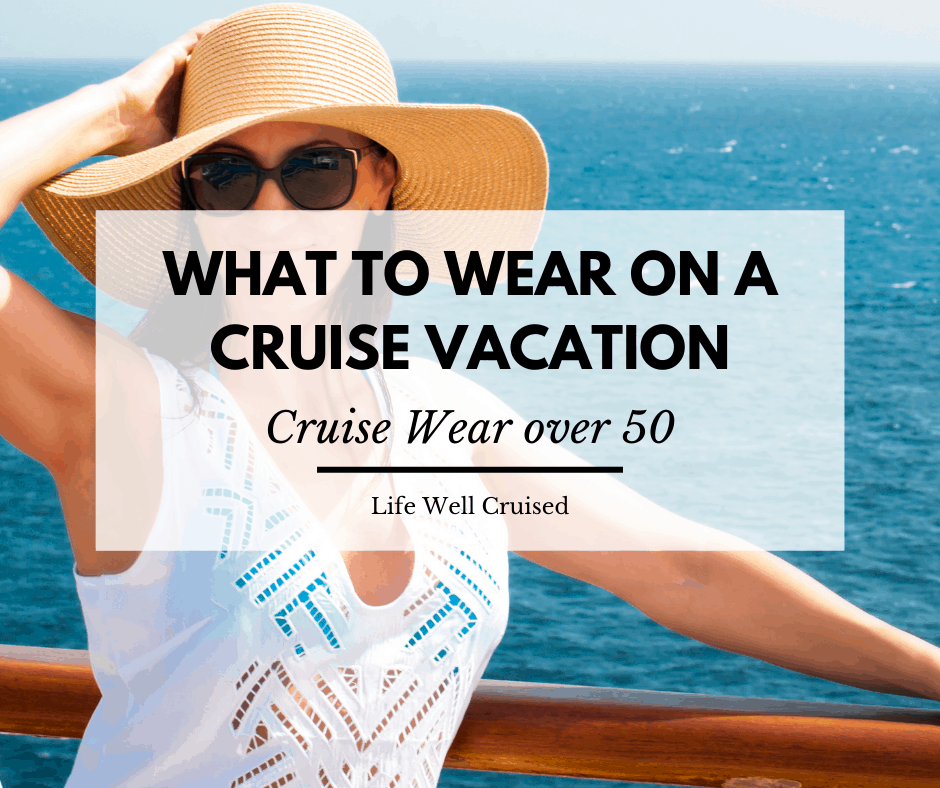 Cruise Wear over 50: Flattering Cruise Outfits for Women(plus packing list)