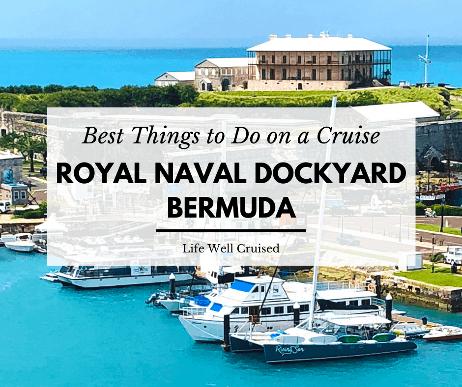 Bermuda's Royal Naval Dockyard – Best Things to Do Near the Cruise Port